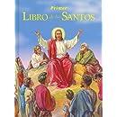 Primer Libro de los Santos: La Historia de Sus Vidas y Sus Ejemplos (Spanish Edition)