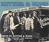 echange, troc Compilation - Roots Of Rhythm & Blues (1939-1945)