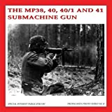 The MP38, 40, 40/1 and 41 Submachine Gun (Propaganda Photo Series)