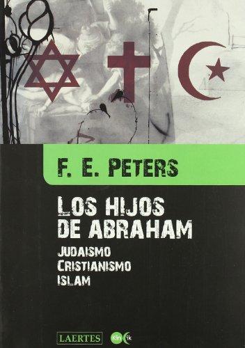 Los hijos de Abraham: Judaismo, Cristianismo, Islam (Kin ik)