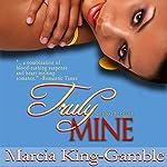 Truly Mine | Marcia King-Gamble