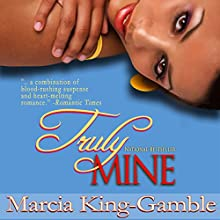 Truly Mine Audiobook by Marcia King-Gamble Narrated by Robin Eller