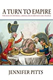 img - for A Turn to Empire: The Rise of Imperial Liberalism in Britain and France book / textbook / text book