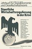 img - for Staatliche Wirtschaftsregulierung in der Krise: Ver ffentlichung der Hochschule f r Wirtschaft und Politik Hamburg (Jahrbuch f r Sozial konomie und Gesellschaftstheorie) (German Edition) book / textbook / text book