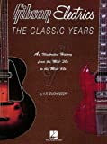 Gibson Electrics - The Classic Years (0793592100) by Duchossoir, A.R.