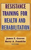 img - for Resistance Training for Health and Rehabilitation book / textbook / text book