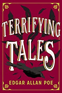 The Terrifying Tales By Edgar Allan Poe: Tell Tale Heart; The Cask Of The Amontillado; The Masque Of The Red Death; The Fall Of The House Of Usher; The ... Purloined Letter; The Pit And The Pendulum by Edgar Allan Poe ebook deal