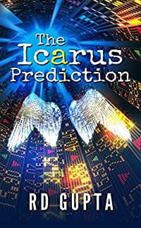 The Icarus Prediction: Betting It All Has Its Price by RD Gupta ebook deal