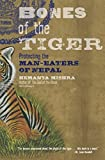 Bones of the Tiger: Protecting the Man-Eaters of Nepal