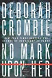 No Mark upon Her (Duncan Kincaid/Gemma James Novels) (0061990620) by Crombie, Deborah