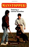 img - for Manstopper!: Training a Canine Guardian book / textbook / text book