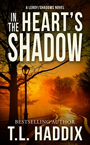 T. L. Haddix - In the Heart's Shadow (Shadows Collection Book 5)