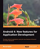 Android 4: New Features for Application Development Front Cover