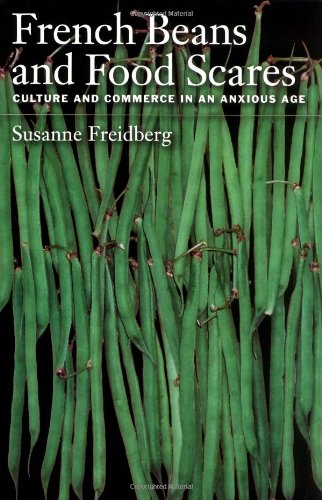 French Beans and Food Scares: Culture and Commerce in an...