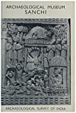 img - for Archaeological Museum, Sanchi book / textbook / text book