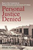 Personal Justice Denied: Report of the Commission on Wartime Relocation and Internment of Civilians