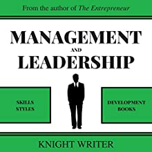 Management and Leadership: Skills & Styles, Development Books | Livre audio Auteur(s) :  Knight Writer Narrateur(s) :  Knight Writer