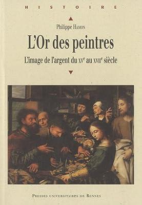 L'Or des peintres : L'image de l'argent du XVe au XVIIe siècle