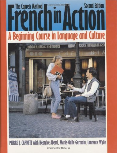 French In Action : A Beginning Course In Language And Culture : The Capretz Method: Textbook