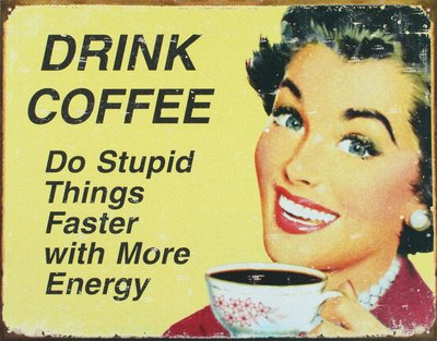 Drink Coffee Distressed Retro Vintage Tin Sign - 13x16