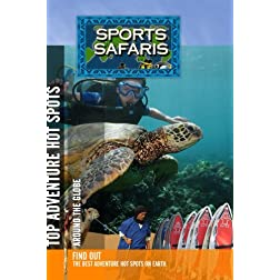 Sports Safaris Top Adventure Hot Spots Around the Globe
