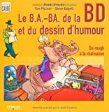 img - for Les b.a.-ba de la Bande Dessin  e et du Dessin d'Humour (French Edition) book / textbook / text book