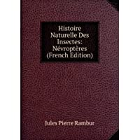 Histoire Naturelle Des Insectes: NévroptÚres (French Edition)