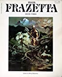 Frank Frazetta Book Three