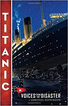 Titanic: Voices From the Disaster Hardcover by Deborah Hopkinson