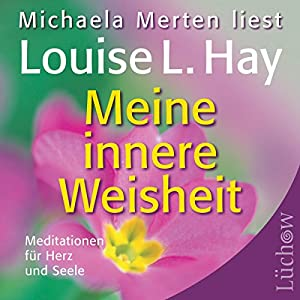 Meine innere Weisheit Hörbuch
