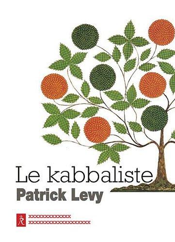 Le kabbaliste : Pratique mystique de la bible