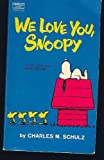 echange, troc Schulz Charles M. - We Love You- Snoopy: Selected Cartoons from