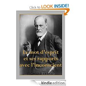 Le mot d'esprit et ses rapports avec l'inconscient (French Edition) Sigmund Freud