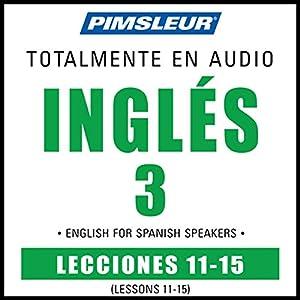 ESL Spanish Phase 3, Unit 11-15 Audiobook
