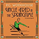 Uncle Fred in the Springtime Audiobook by P. G. Wodehouse Narrated by Jonathan Cecil