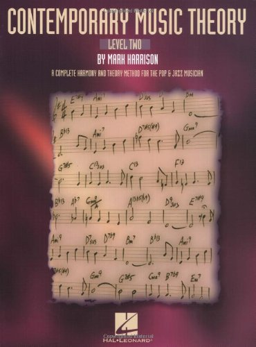 Contemporary Music Theory - Level Two: A Complete Harmony...