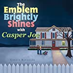 The Emblem Brightly Shines with Casper Joe | Connie Randolph
