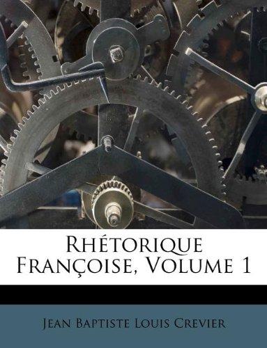 Rhétorique Françoise, Volume 1