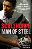 Paul Sculthorpe Sculthorpe: Man of Steel