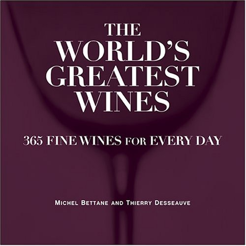The World's Greatest Wines by Michel Bettane, Thierry Desseauve