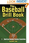 The Baseball Drill Book (The Drill Bo...