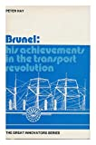 Brunel: His Achievements in the Transport Revolution (The Great innovators) (0850451434) by Hay, Peter