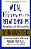Men, Women and Relationships: Making Peace with the Opposite Sex (0060507861) by Gray, John