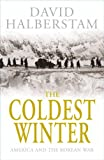 The Coldest Winter: America and the Korean War (0230709907) by David Halberstam