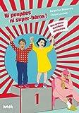 vignette de 'Ni poupées, ni super-héros ! (Delphine Beauvois)'