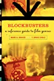 Mark A. Graves Blockbusters: A Reference Guide to Film Genres