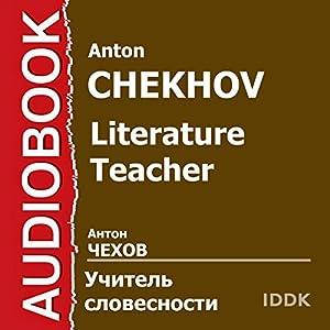 Literature Teacher [Russian Edition] | [Anton Chekhov]