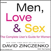 Men, Love, & Sex: The Complete User's Guide for Women | [David Zinczenko, Ted Spiker]