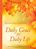img - for Daily Grace for Daily Life: Encouragement for Women book / textbook / text book