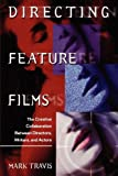 Directing Feature Films: The Creative Collaboration Between Directors, Writers, and Actors